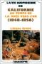 """Couverture du livre : """"La vie quotidienne en Californie au temps de la ruée vers l'or"""""""