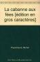 """Couverture du livre : """"La cabane aux fées et autres histoires mystérieuses"""""""