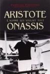 """Couverture du livre : """"Aristote Onassis, l'homme qui voulait tout"""""""
