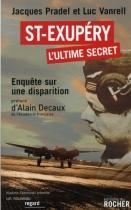 """Couverture du livre : """"Saint-Exupéry, l'ultime secret"""""""