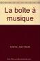 """Couverture du livre : """"La boîte à musique"""""""