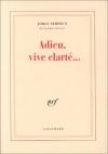 """Couverture du livre : """"Adieu, vive clarté..."""""""