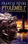 """Couverture du livre : """"Ptolémée Ier, le pharaon d'Alexandrie"""""""