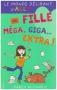 """Couverture du livre : """"Une fille méga, giga,... extra !"""""""
