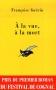 """Couverture du livre : """"A la vue, à la mort"""""""