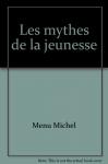 """Couverture du livre : """"Les mythes de la jeunesse"""""""