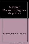 """Couverture du livre : """"Madame Récamier"""""""