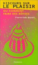 """Couverture du livre : """"Discours sur le plaisir ou Comment faire des bêtises"""""""