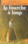 """Couverture du livre : """"La fourche à loup de Marie Therville"""""""