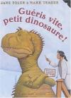 """Couverture du livre : """"Guéris vite, petit dinosaure !"""""""
