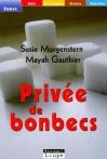 """Couverture du livre : """"Privée de bonbecs"""""""
