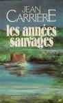 """Couverture du livre : """"Les années sauvages"""""""