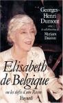 """Couverture du livre : """"Elisabeth de Belgique ou les défis d'une reine"""""""