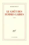 """Couverture du livre : """"Le goût des femmes laides"""""""