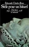 """Couverture du livre : """"Stèle pour un bâtard"""""""