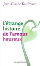"""Couverture du livre : """"L'étrange histoire de l'amour heureux"""""""