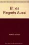 """Couverture du livre : """"Et les regrets aussi"""""""