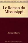 """Couverture du livre : """"Le roman du Mississippi"""""""