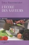 """Couverture du livre : """"L'école des saveurs"""""""