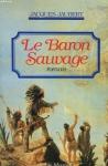 """Couverture du livre : """"Le baron sauvage"""""""