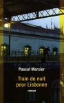"""Couverture du livre : """"Train de nuit pour Lisbonne"""""""