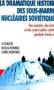 """Couverture du livre : """"La dramatique histoire des sous-marins nucléaires soviétiques"""""""