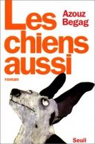 """Couverture du livre : """"Les chiens aussi"""""""