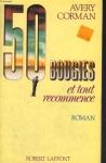 """Couverture du livre : """"Cinquante bougies et tout recommence"""""""