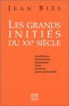 """Couverture du livre : """"Les grands initiés du XXe siècle"""""""