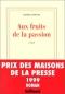 """Couverture du livre : """"Aux fruits de la passion"""""""
