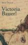 """Couverture du livre : """"Victoria Bauer !"""""""