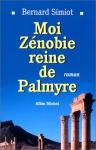 """Couverture du livre : """"Moi, Zénobie, reine de Palmyre"""""""