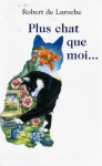 """Couverture du livre : """"Plus chat que moi..."""""""