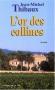 """Couverture du livre : """"L'or des collines"""""""
