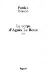 """Couverture du livre : """"Le corps d'Agnès Le Roux"""""""