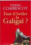 """Couverture du livre : """"Faut-il brûler la Galigaï ?"""""""