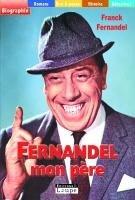 """Couverture du livre : """"Fernandel mon père"""""""