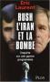 """Couverture du livre : """"Bush, l'Iran et la bombe"""""""