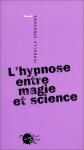 """Couverture du livre : """"L'hypnose entre magie et science"""""""