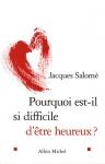 """Couverture du livre : """"Pourquoi est-il si difficile d'être heureux ?"""""""