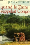 """Couverture du livre : """"Quand le Zaïre s'appelait Congo"""""""