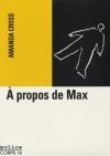 """Couverture du livre : """"À propos de Max"""""""