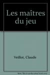 """Couverture du livre : """"Les maîtres du jeu"""""""