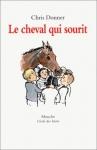 """Couverture du livre : """"Le cheval qui sourit"""""""