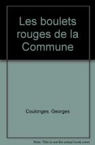 """Couverture du livre : """"Les boulets rouges de la commune"""""""