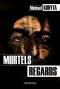 """Couverture du livre : """"Mortels regards"""""""