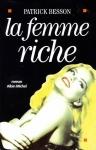 """Couverture du livre : """"La femme riche"""""""