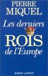 """Couverture du livre : """"Les derniers rois de l'Europe"""""""