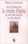 """Couverture du livre : """"Sur le bord de la rivière Piedra je me suis assise et j'ai pleuré"""""""