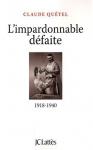 """Couverture du livre : """"L'impardonnable défaite"""""""